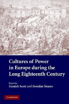 Cultures of Power in Europe During the Long Eighteenth Century H.M. Scott