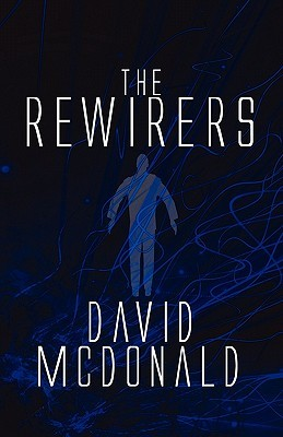 The Rewirers  by  David McDonald