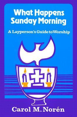What Happens Sunday Morning  by  Carol Marie Noren