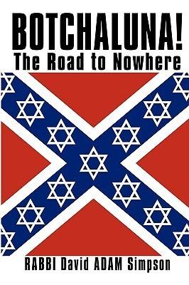 Botchaluna!: The Road to Nowhere  by  David Adam Simpson