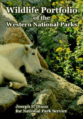 Wildlife Portfolio of the Western National Parks  by  Joseph Dixon