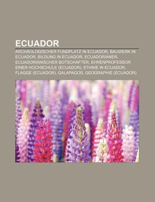 Ecuador: Arch Ologischer Fundplatz in Ecuador, Bauwerk in Ecuador, Bildung in Ecuador, Ecuadorianer, Ecuadorianischer Botschaft Source Wikipedia