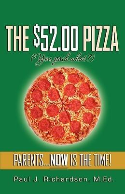 The $52.00 Pizza  by  Paul J. Richardson