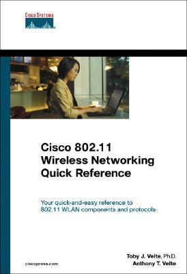 Cisco 802.11 Wireless Networking Quick Reference Toby Velte
