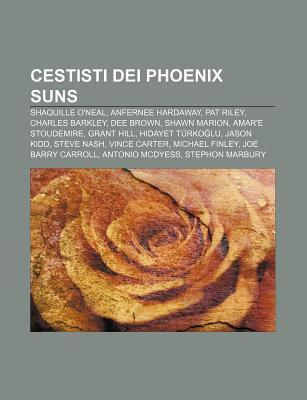 Cestisti Dei Phoenix Suns: Shaquille ONeal, Anfernee Hardaway, Pat Riley, Charles Barkley, Dee Brown, Shawn Marion, Amare Stoudemire Source Wikipedia
