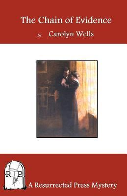 The Chain of Evidence  by  Carolyn Wells