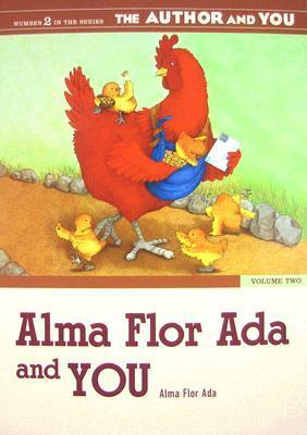 Alma Flor Ada and YOU Volume II (The Author and YOU) (v. 2) Alma Flor Ada