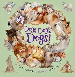 Dogs, Dogs, Dogs!  by  Lesléa Newman