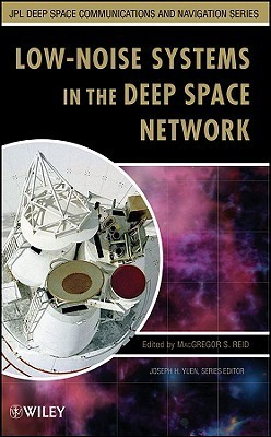 Low-Noise Systems in the Deep Space Network  by  Macgregor Reid