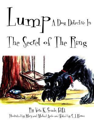 Lump: A Dog Detective in the Secret of the Ring Vera Swade