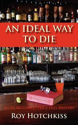 An Ideal Way to Die  by  Roy Hotchkiss
