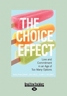 The Choice Effect: Love and Commitment in an Age of Too Many Options (Large Print 16pt)  by  Amalia McGibbon