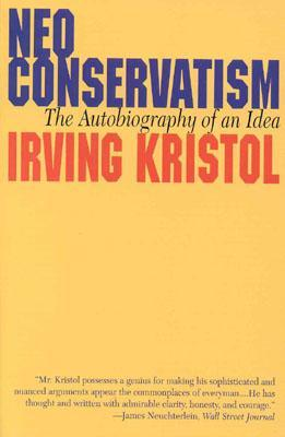 Neo-Conservatism: The Autobiography of an Idea Irving Kristol