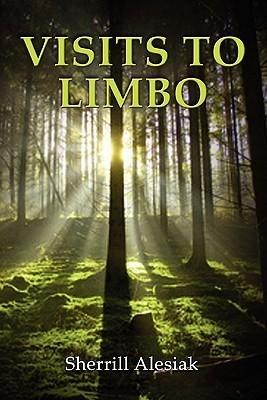 Visits to Limbo  by  Sherrill Alesiak