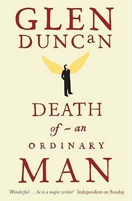 Death Of An Ordinary Man Glen Duncan