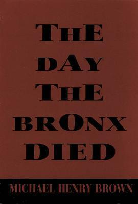 The Day The Bronx Died Michael Henry Brown