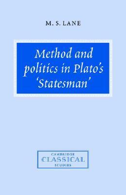 Method and Politics in Platos Statesman M. S. Lane