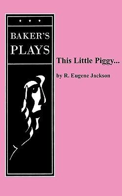 This Little Piggy... R. Jackson