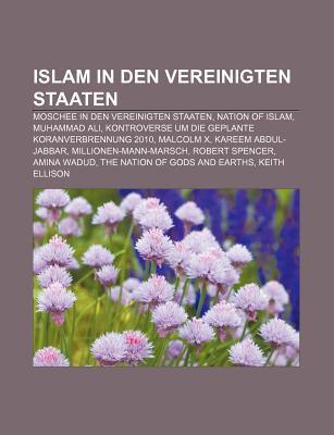 Islam in Den Vereinigten Staaten: Malcolm X, Nation of Islam, Kareem Abdul-Jabbar, Robert Spencer, the Nation of Gods and Earths, Keith Ellison  by  Bücher Gruppe