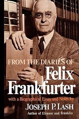 From the Diaries of Felix Frankfurter  by  Felix Frankfurter