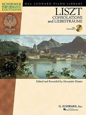 Franz Liszt - Consolations and Liebestraume: With a CD of Performances Book/CD  by  Franz Liszt