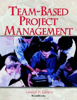 Team Based Project Management James P. Lewis