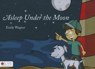 Asleep Under the Moon Emily Wagner