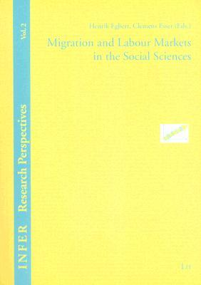 Migrants and Markets: Perspectives from Economics and the Other Social Sciences. Imiscoe Research.  by  Henrik Egbert