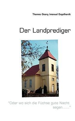 Der Landprediger  by  Thomas Georg Imanuel Engelhardt