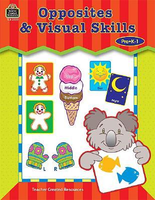Opposites & Visual Skills: Pre K-1  by  Amy DeCastro
