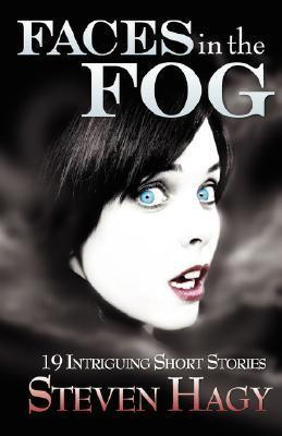 Faces in the Fog  by  Steven Hagy