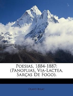 Poesias, 1884-1887: Panoplias, Via-Lactea, Saras de Fogo.  by  Olavo Bilac