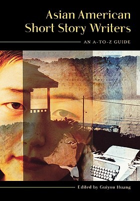 Asian American Short Story Writers: An A-To-Z Guide Nelson OCeallaigh Ritschel