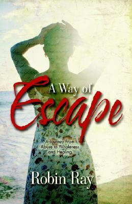 A Way of Escape  by  Robin Ray