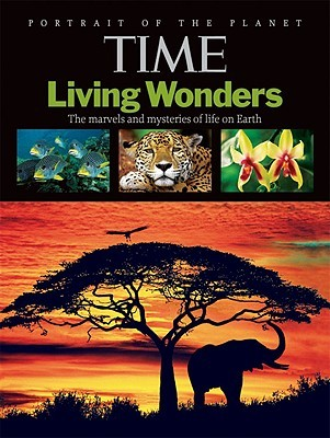 Living Wonders: The Marvels and Mysteries of Life on Earth  by  Kelly Knauer