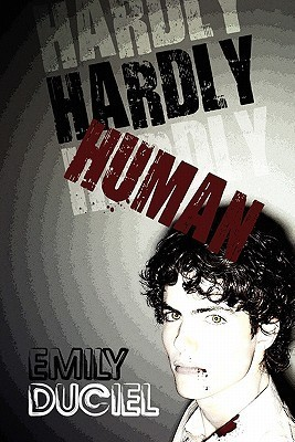 Hardly Human Emily Duciel