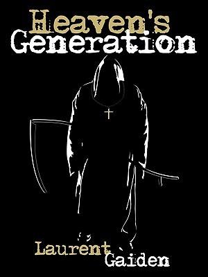 Heavens Generation Laurent Gaiden