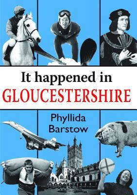 It Happened in Gloucestershire  by  Phyllida Barstow
