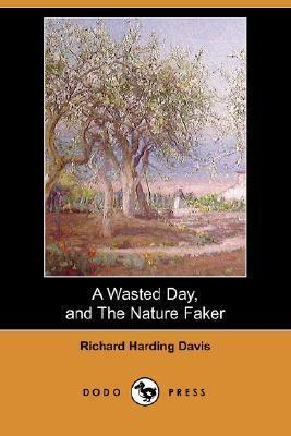 A Wasted Day, and the Nature Faker Richard Harding Davis
