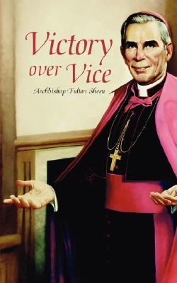 Victory Over Vice  by  Fulton J. Sheen