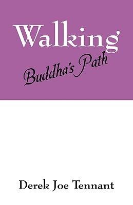 Walking Buddhas Path  by  derek joe tennant