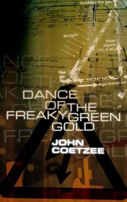 Dance of the Freaky Green Gold  by  John Coetzee