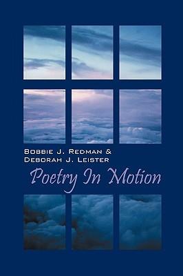 Poetry in Motion  by  Bobbie J. Redman