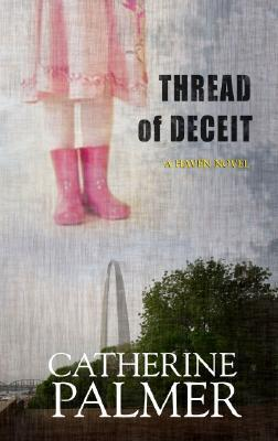 Thread of Deceit (Fatal Harvest Series #2) (Steeple Hill Womens Fiction #61)  by  Catherine   Palmer