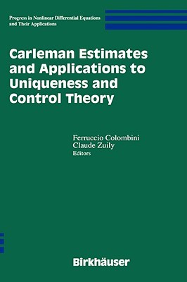 Carleman Estimates and Applications to Uniqueness and Control Theory  by  Ferrucio Colombini