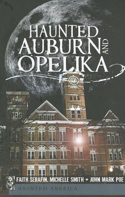 Haunted Auburn and Opelika Faith Serafin