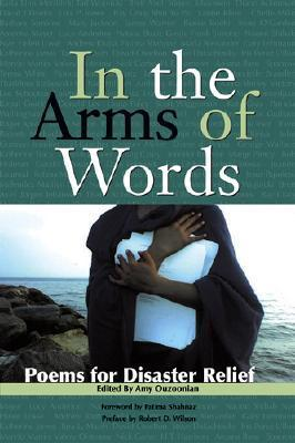 In the Arms of Words: Poems for Disaster Relief  by  Amy Ouzoonian