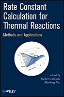 Rate Constant Calculation for Thermal Reactions: Methods and Applications Herbert DaCosta