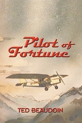 Pilot of Fortune Beaudoin Ted Beaudoin