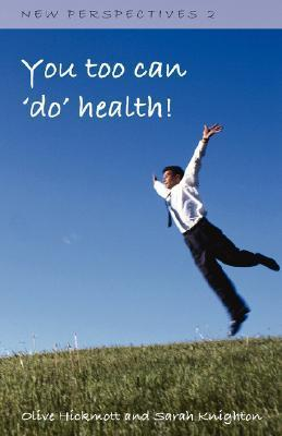 You Too Can Do Health  by  Olive Hickmott